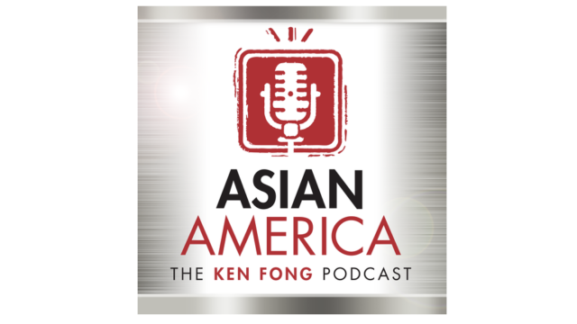 ASIAN AMERICA: THE KEN FONG PODCAST « » PJ Raval